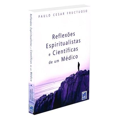 Reflexões Espiritualistas e Científicas de um Médico