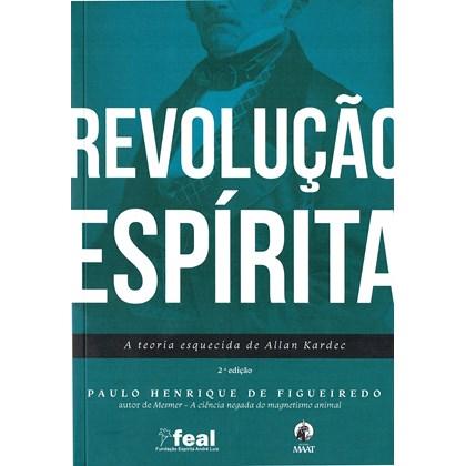 Revolução Espírita, A Teoria Esquecida de Allan Kardec