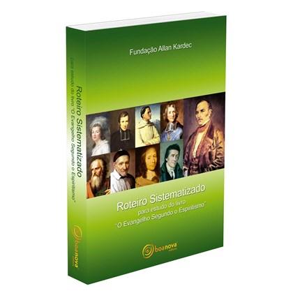"""Roteiro Sistematizado para Estudo do Livro """"O Evangelho Segundo o Espiritismo"""""""