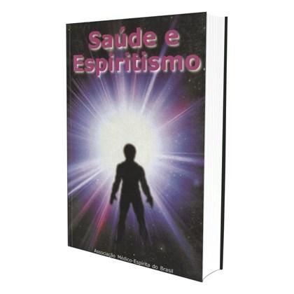 Saúde e Espiritismo - Vol. I
