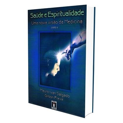 Saúde e Espiritualidade: Uma Nova Visão da Medicina - Vol. 2
