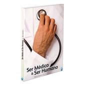 Ser Médico e Ser Humano