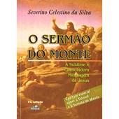 Sermão do Monte (O) - A Sublime e Consoladora Mensagem de Jesus