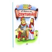 Servo do Centurião (O)