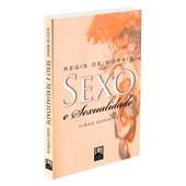 Sexo E Sexualidade: Visão Espírita