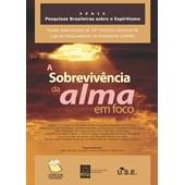 Sobrevivência da Alma em Foco (A)