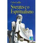 Sócrates e o Espiritualismo - Nova Edição