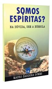 Somos Espiritas - Na Duvida Consulte a Bússola