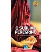 Sublime Peregrino (O) - Edição Comemorativa
