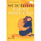 Suicídio: Falsa Solução