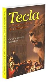 Tecla - A Primeira Mártir do Cristianismo