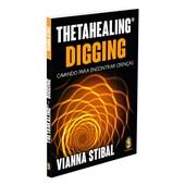 ThetaHealing Digging - Cavando para Encontrar Crenças
