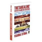 Thetahealing - Os Sete Planos da Existência