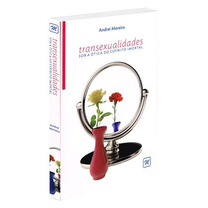 5270b3d7a9b9a Transexualidade sob a Ótica do Espírito Imortal - Boa Nova