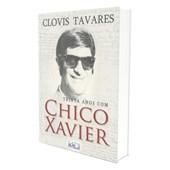 Trinta Anos com Chico Xavier
