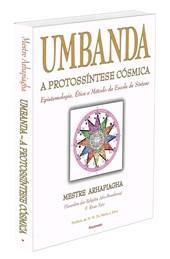 Umbanda - A Protossíntese Cósmica