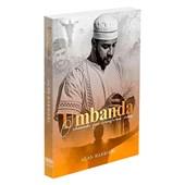 Umbanda - O Chamado Que Transforma Vidas