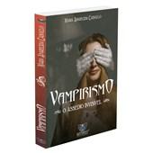 Vampirismo - o Assedio Invisivel