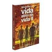 Verdades da Vida Além da Vida - Volume 2