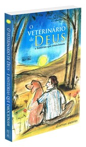 Veterinário de Deus e Histórias que Emocionam (O)