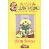 Vida de Allan Kardec para as Crianças (A)