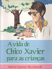 Vida de Chico Xavier para as Crianças (A)