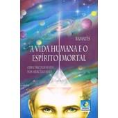Vida Humana e o Espírito Imortal (A) - Edição Econômica